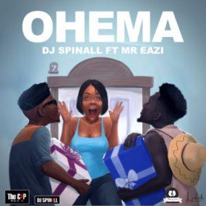 DJ Spinall - Ohema ft. Mr Eazi
