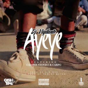 DJ Vigilante - Ayeye ft Cassper Nyovest