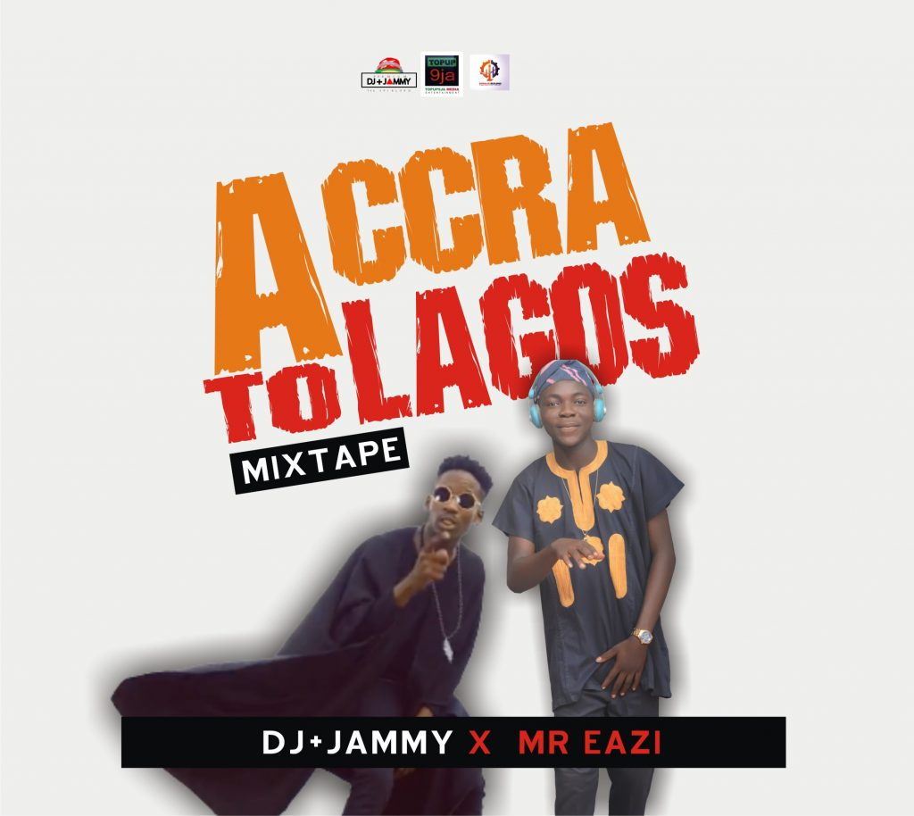 DJ+Jammy-Mr-Eazi-Accra-To-Lagos-Mixtape-Remix-Afromixx