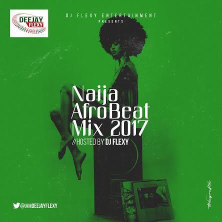 DJ_Flexy_Naija_AfroBeat_Mix_2017_Afromixx