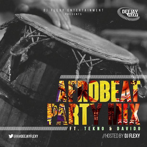 DJ_Flexy_-_AfroBeat_Party_Mix_Ft__Tekno___Davido_Afromixx