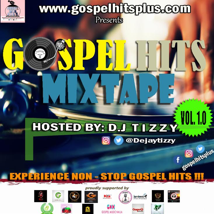 DJ Tizzy-Naija-Gospel-Hit-Mix-2017-Afromixx