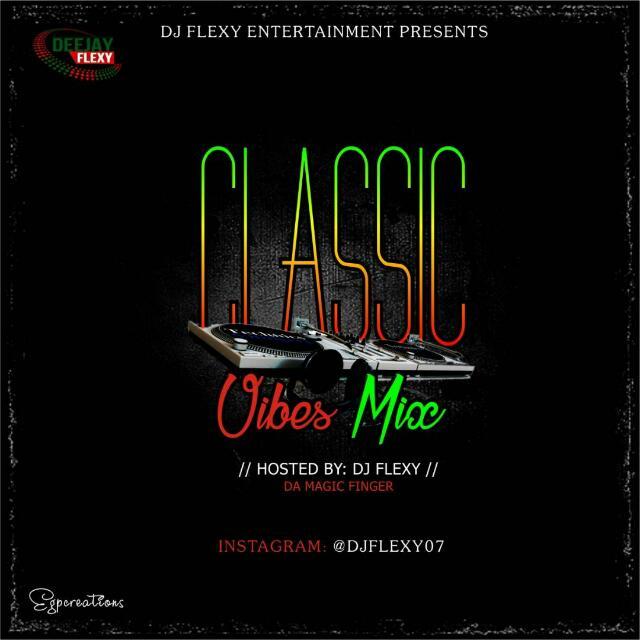 DJ Flexy Classic Vibes Mix