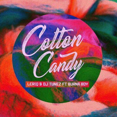 LeriQ and DJ Tunes Cotton Candy ft. Burna Boy
