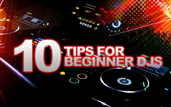 10 Tips For Beginner DJs
