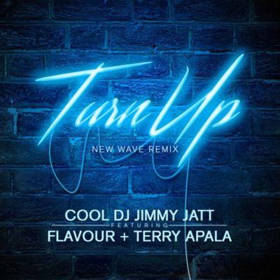 DJ Jimmy Jatt-Turn Up Remix-Flavour-Terry Apala