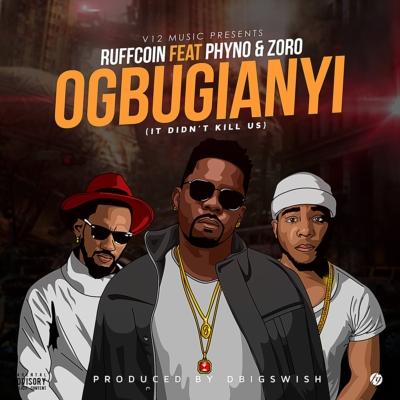 ruffcoin-ogbugianyi-ft-phyno-zoro