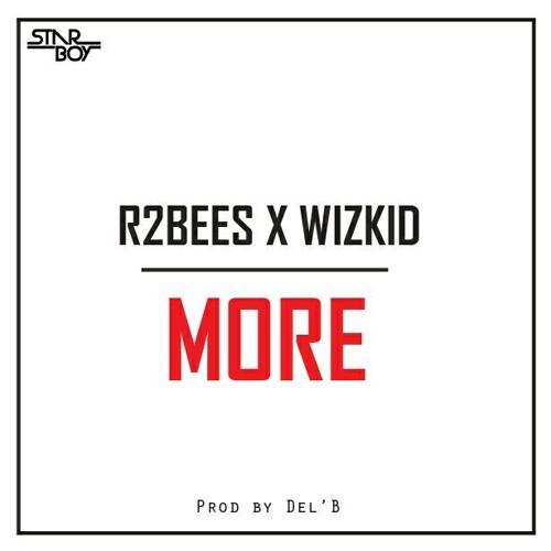 r2bees-wizkid-more
