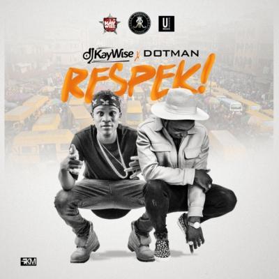 dj-kaywise-respek-dotman