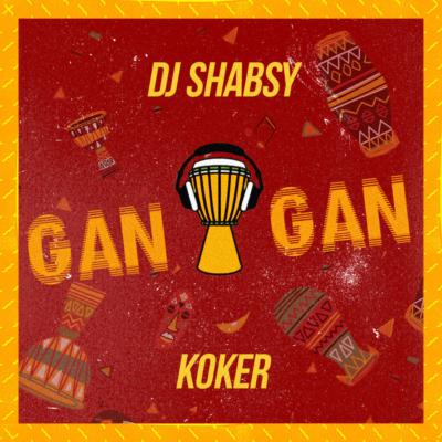 dj-shabzy-gan-gan-koker