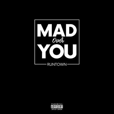 runtown-mad-over-you
