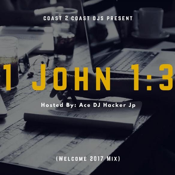 Ace-DJ Hacker-Jp-1-john-1-3-welcome-2017-mix-afromixx