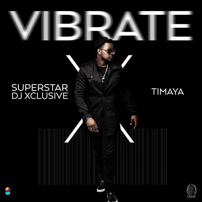 Dj-Xclusive-ft-Timaya-Vibrate-Afromixx