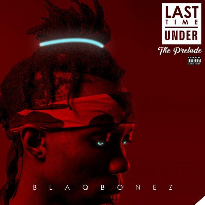 BlaqBonez-Last-Time-Under-Afromixx-720x720