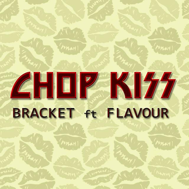 bracket-chop-kiss-flavour-afromixx