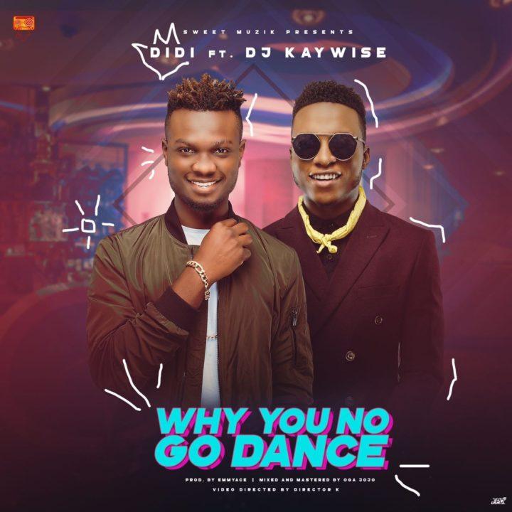 Didi-Why-U-No-Go-Dance-DJ Kaywise-Afromixx