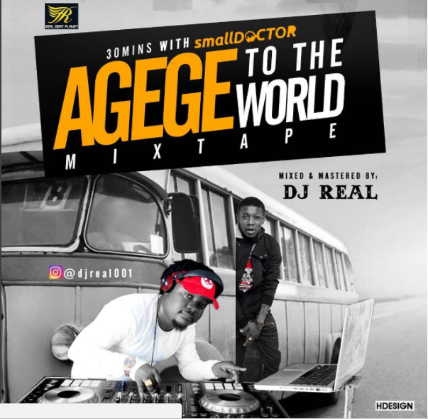 DJ Real-Small Doctor-Agege to the world-mix-Afromixx