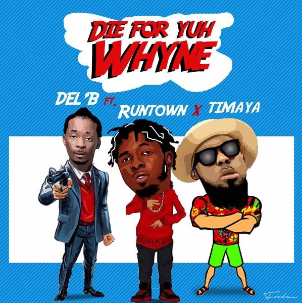 DelB-Die-For-Yuh-Whine-ft-RuntownTimaya-mp3-image-Afromixx