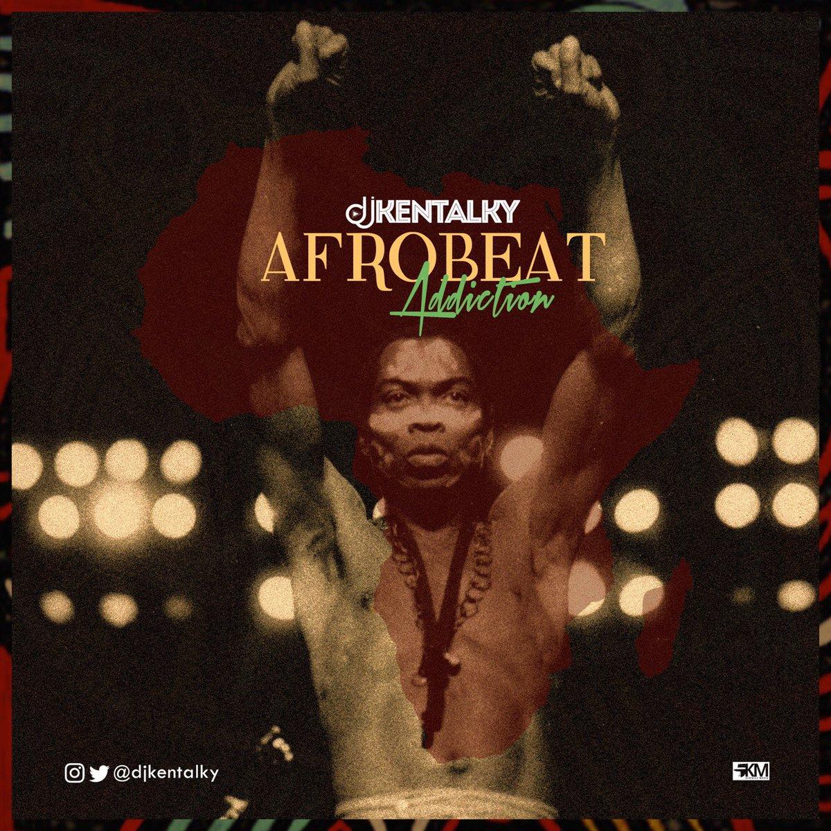 Dj-Kentalky-Afrobeat-Addiction-Mixtape-Afromixx