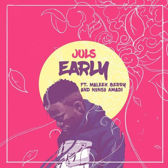 Juls-Early-Maleek Berry-Nonso Amadi-Afromixx