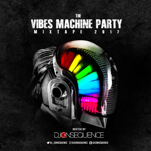 dj consequence-the-vibes-machine-party-mixtape-afromixx