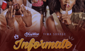 DJ Kaywise Informate ft Tiwa Savage