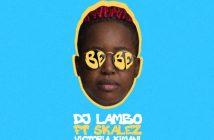 DJ Lambo Bebe Ft Skales and Victoria Kimani