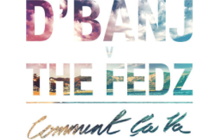 D'Banj x The Fedz Comment Ca Va