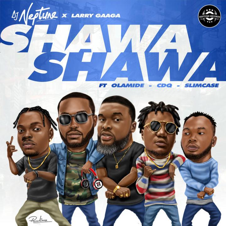 "DJ Neptune - ""Shawa Shawa"" ft. Olamide, CDQ, Slimcase & Larry Gaaga"