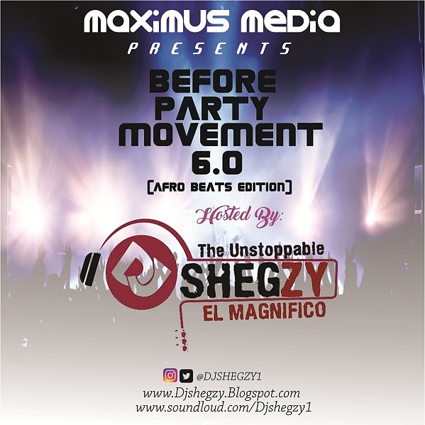 DJ Shegzy - Before Party Movement Mix 6.0