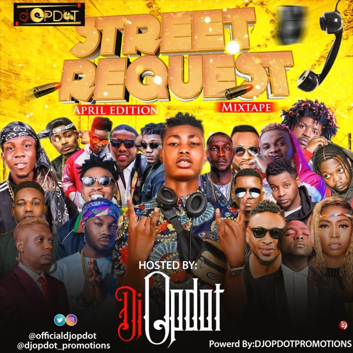 MIXTAPE: DJ OP Dot - Street Request Mix (April Edition)
