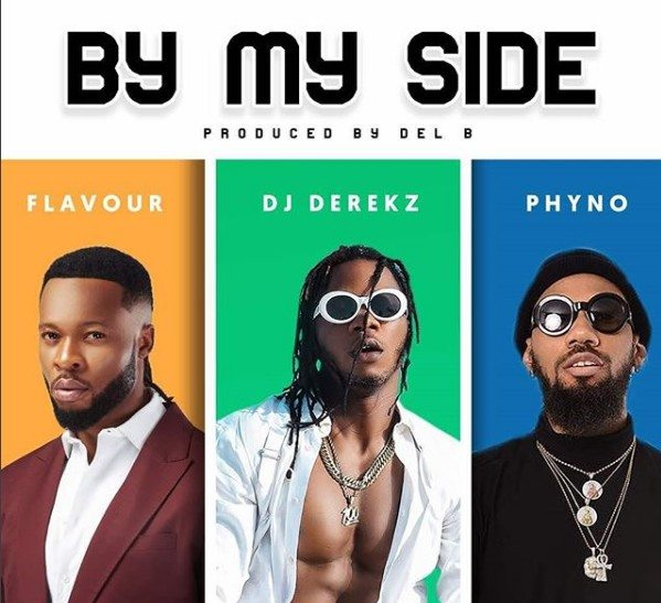 "DJ Derekz – ""By My Side"" ft  Flavour & Phyno [DOWNLOAD Mp3] - Afromixx"