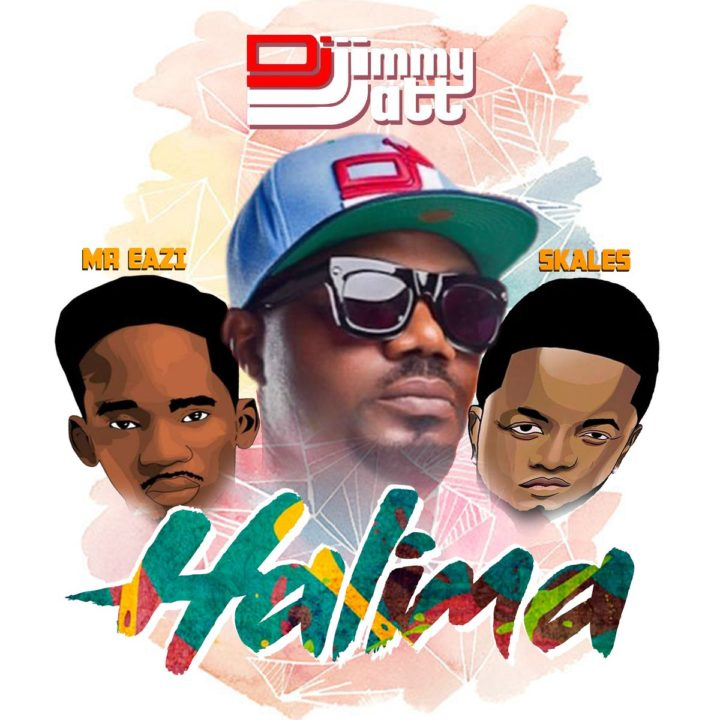 DJ Jimmy Jatt - Halima ft. Mr Eazi & Skales