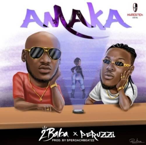 """2Baba – """"Amaka"""" ft. Peruzzi Song"""