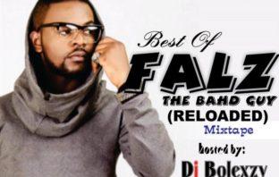 DJ Bolexy - Best Of Falz The Bahd Guy Reloaded Mix
