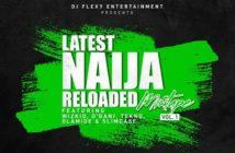 DJ Flexy – Latest Naija Reloaded Mix Vol. 1