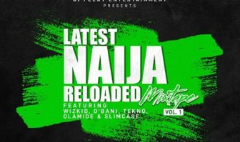 DJ Flexy – Latest Naija Reloaded Mix Vol. 1