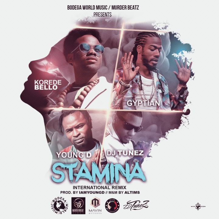 Korede Bello x Gyptian x Young D x DJ Tunez -  Stamina (International Remix) Mp3