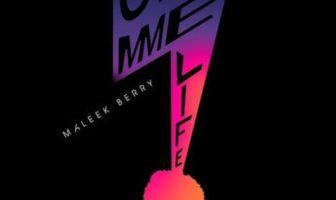 Maleek Berry - Gimme Life Mp3