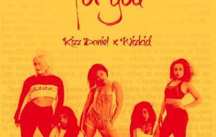 Kizz Daniel x Wizkid - For You Mp3