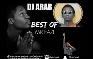 DJ Arab Best of Mr Eazi Mix (Old Songs)