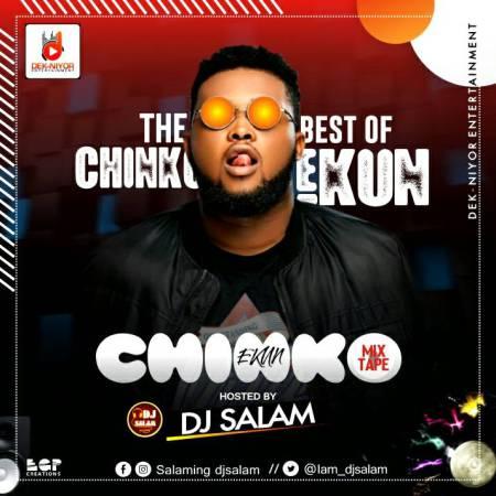 DJ Salam - Best of Chinko Ekun Mix