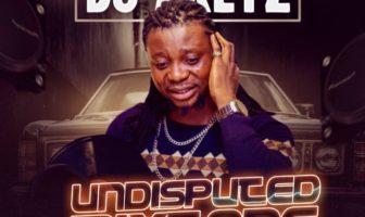 DJ Aketz – Undisputed Mixtape