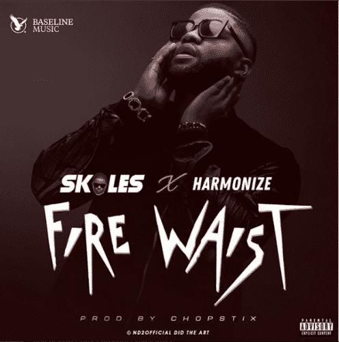 "Skales – ""Fire Waist"" ft. Harmonize Mp3"