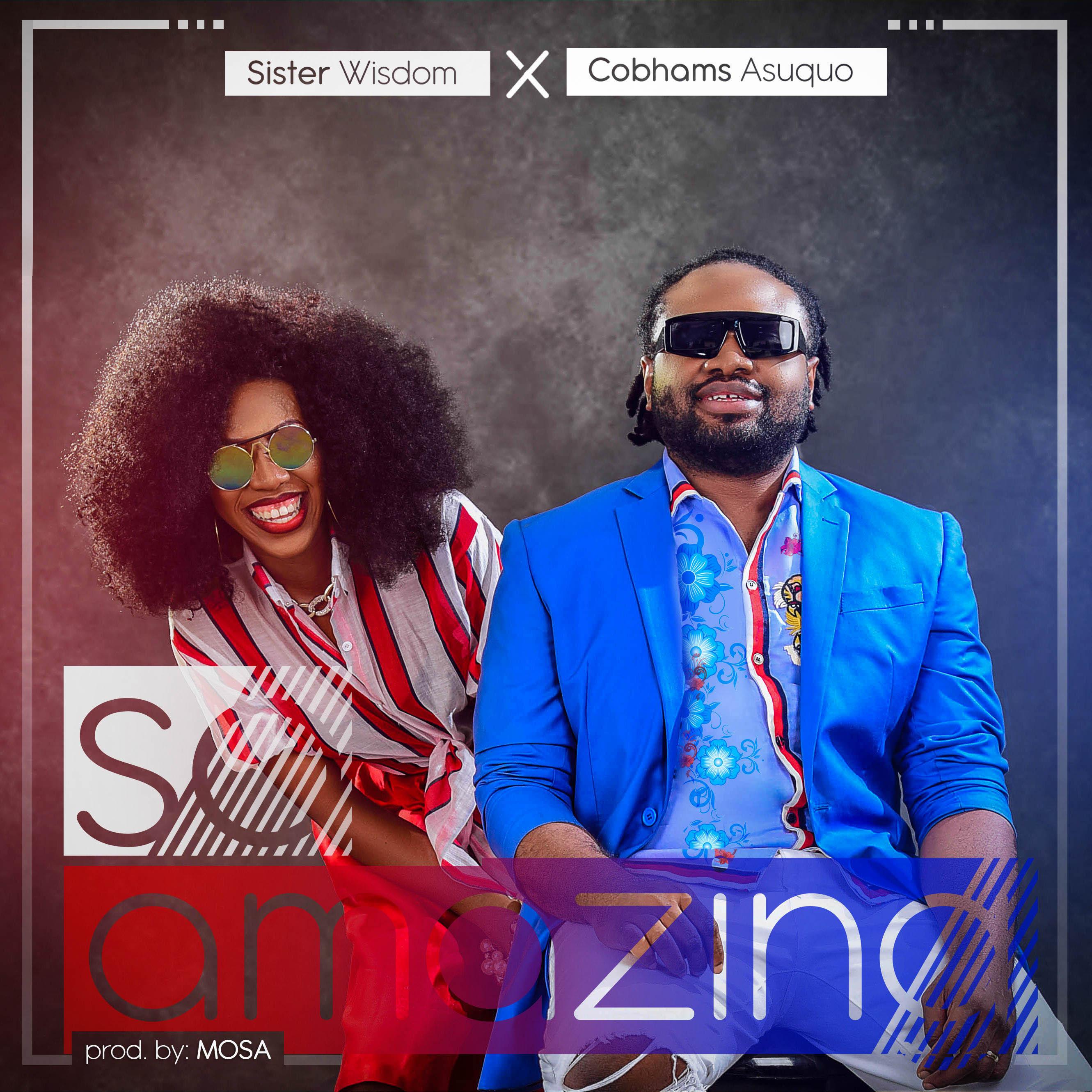Sister Wisdom - So Amazing ft. Cobhams Asuquo Mp3