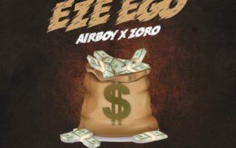 """Airboy – """"Eze Ego"""" ft. Zoro Mp3"""