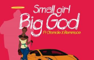 "DJ Jimmy Jatt – ""Small Girl Big God"" ft. Olamide & Reminisce Mp3"