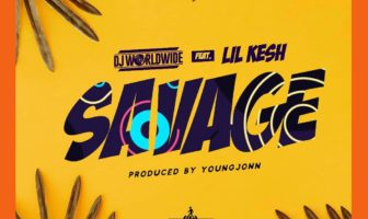 DJ Worldwide ft. Lil kesh & Young Jonn – Savage Mp3