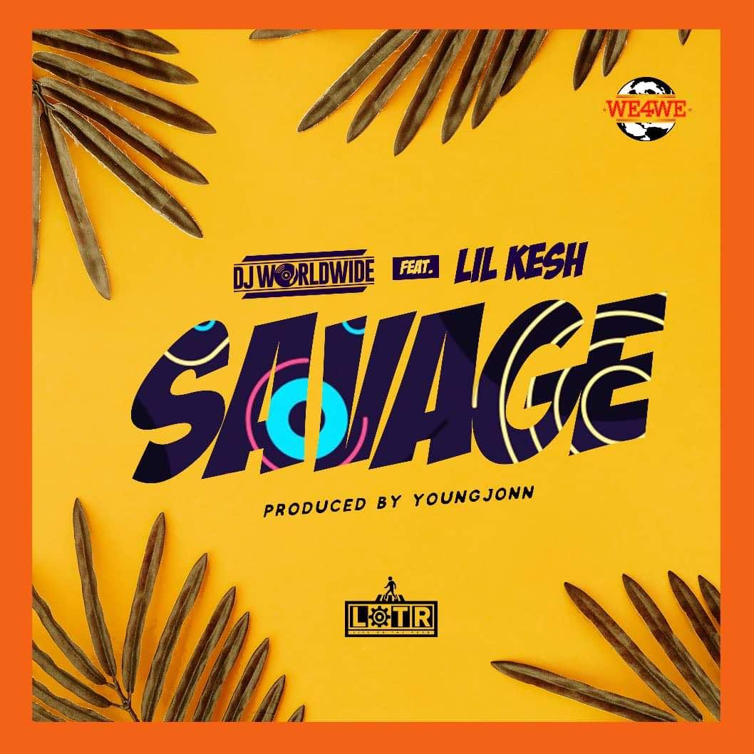 DJ Worldwide ft. Lil kesh & Young Jonn – Savage Mp3