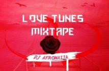 DJ AfroNaija – Love Tunes Mix